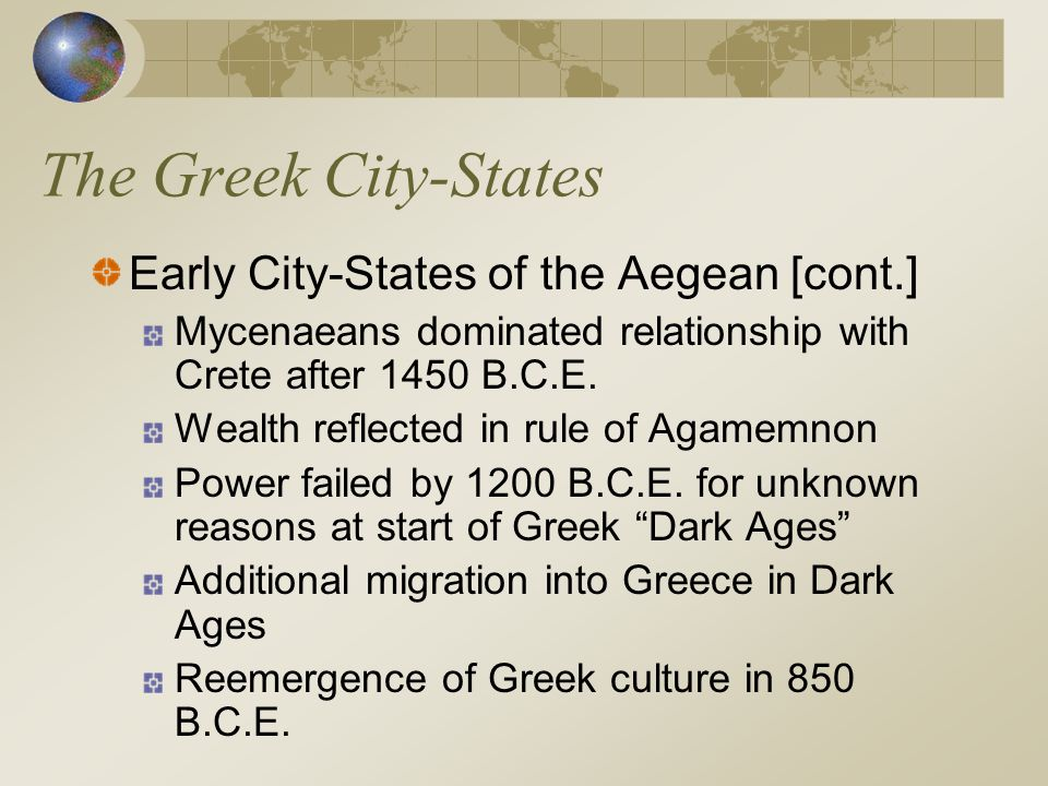 The Greek City-States Early City-States of the Aegean [cont.]